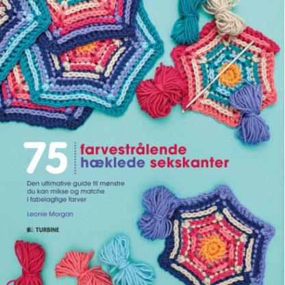 75 Farvestrålende hæklede sekskanter - Bog af Leonie Morgan