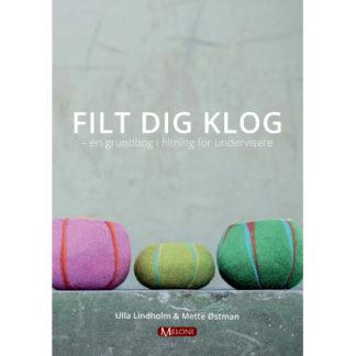 Filt dig klog - Bog af Mette Østman & Ulla Lindholm