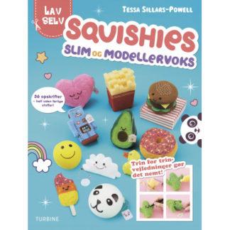 Lav selv: Squishies, slim og modellervoks - Bog af Tessa Sillars-Powel