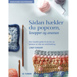 Sådan hækler du popcorn, knopper & ananas - Bog af Lindy Zubairy