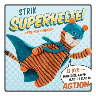 Strik superhelte! - Bog af Rebecca Danger