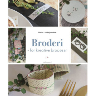 Broderi - for kreative brodøser - Bog af Louise Lerche Johansen